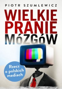 olkladka.wielkie_pranie_mozgow_rzecz_o_polskich_mediach